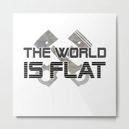 The world is flat Metal Print
