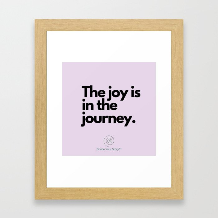 The joy is in the journey. Framed Art Print