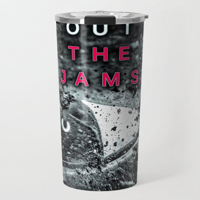 Kick out the Jams! Travel Mug