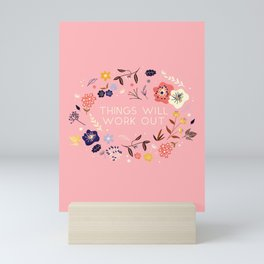 Things will work out - flowers and type Mini Art Print