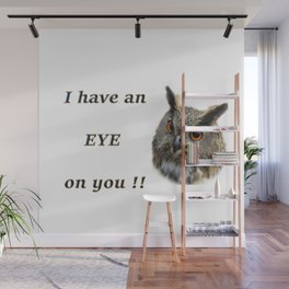 Eye on YOU!! #funny saying Wall Mural