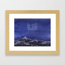Be Still & Know That I am God Framed Art Print