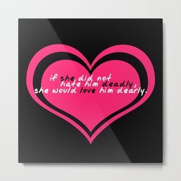 Beatrice Would Love Benedick Dearly Metal Print