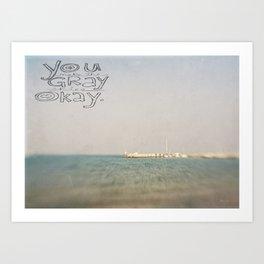 You Make the Grey Skies Okay Art Print