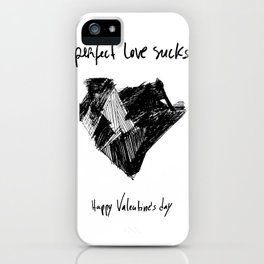 """Perfect love sucks"" / Happy Valentine's Day iPhone Case"