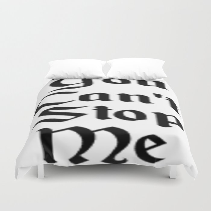 You Can't Stop Me Duvet Cover