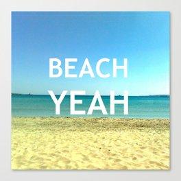 Beach Yeah Canvas Print