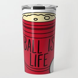 Ball Is Life Beer Pong Travel Mug