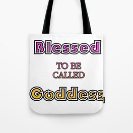 Blessed to be Called Goddess Typography (Design 2018) Tote Bag