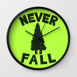 NEVER F\LL Wall Clock