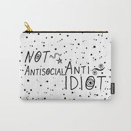 NOT Anti-Social Anti-Idiot Carry-All Pouch