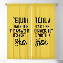 Tequila Worth A Shot Funny Quote Blackout Curtain