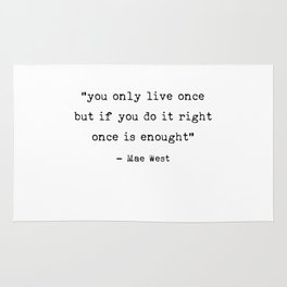 You only live once | Art Saying Quotes Rug