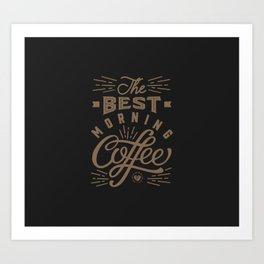 The Best Morning Coffee Art Print