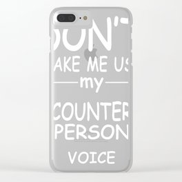 COUNTER-PERSON-tshirt,-my-COUNTER-PERSON-voice Clear iPhone Case