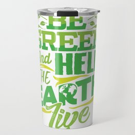 Environmentalist Gift Travel Mug