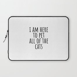 I am here to pet all of the cats Laptop Sleeve