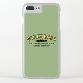 IT'S A WONDERFUL LIFE - Bailey Bros. Building & Loan Association Clear iPhone Case
