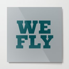 WE FLY Metal Print