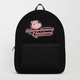 I want a hippopotamus for Christmas Backpack