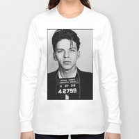frank sinatra Long Sleeve T-shirts featuring Frank Sinatra Mugshot by Neon Monsters