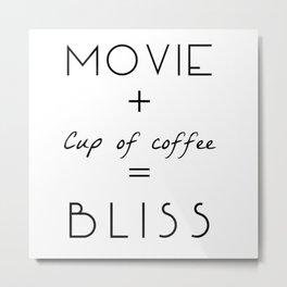 Movie + Cup of Coffee = Bliss Metal Print