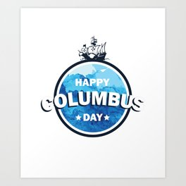 Columbus expedition ship around the world - Happy Columbus Day Art Print