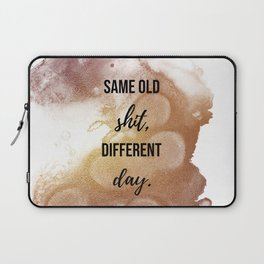 Same old shit, different day - Movie quote collection Laptop Sleeve