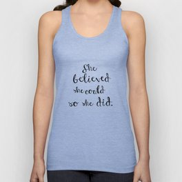 She believed she could so she did Unisex Tank Top