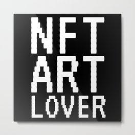 NFT Art Lover Non-Fungible Token NFTs Metal Print
