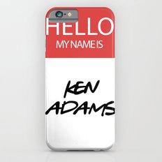 HELLO MY NAME IS... KEN ADAMS iPhone 6 Slim Case