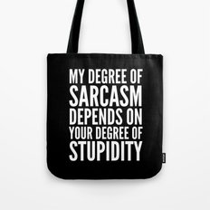 DEGREE OF SARCASM (Black & White) Tote Bag