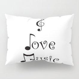 I Love Music Pillow Sham