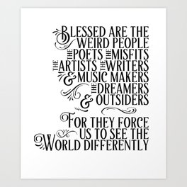 Cute Blessed Weirdos Poets Artists Dreamers Quote Art Print