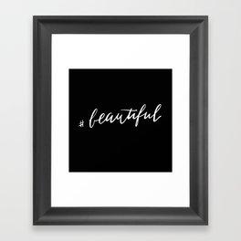 #Beautiful Framed Art Print