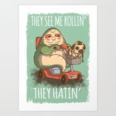 They see me Rollin' Art Print