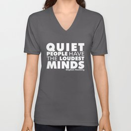 Quiet People have the Loudest Minds | Typography Introvert Quotes Black Version Unisex V-Neck