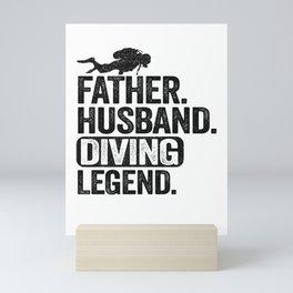 Father Husband Diving Legend Scuba Diving Dad Gift Mini Art Print