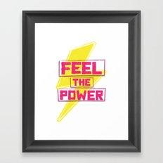 Feel the Power Framed Art Print