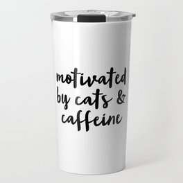 Motivated By Cats and Caffeine Travel Mug