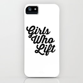 Girls Who Lift iPhone Case