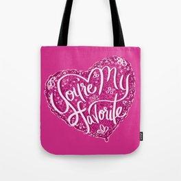 You're My Favorite Tote Bag