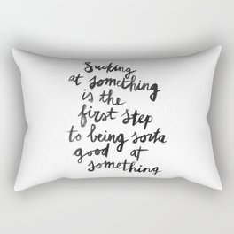 Being Sorta Good At Something Rectangular Pillow