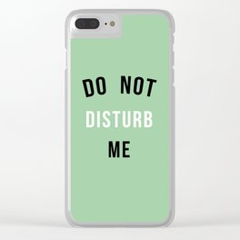 Do not disturb me! Clear iPhone Case