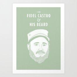 I like Fidel Castro Art Print