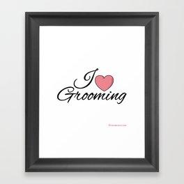 I Love Grooming Framed Art Print