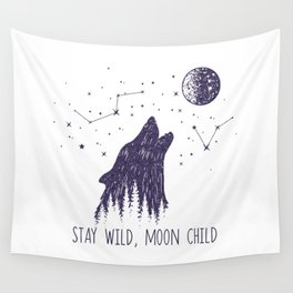 Stay Wild, Moon Child Wall Tapestry