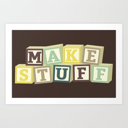 Make Stuff - Brown Art Print