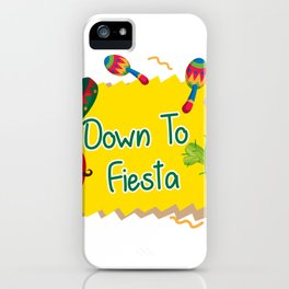 Down To Fiesta Cinco De Mayo iPhone Case