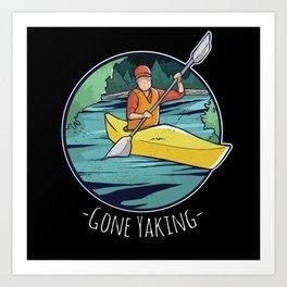 Gone Yaking - Kayak & Kayaking Gift Art Print